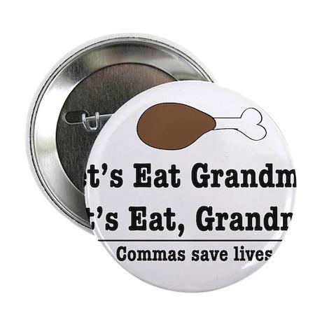 "Let's eat Grandma! 2.25"" Button"