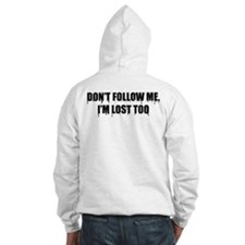 Dont Follow Me, Im Lost Too Jumper Hoody