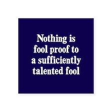 """Talented Fools Square Sticker 3"""" x 3"""""""