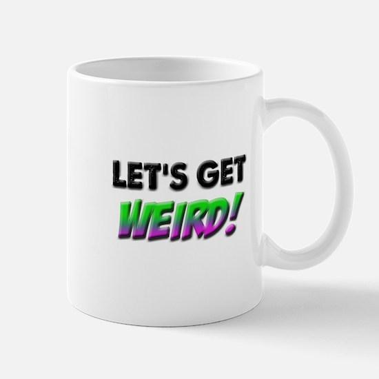 Lets Get Weird Mug