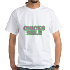 Chicks Rule T-Shirt