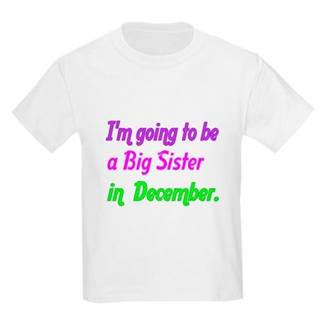 Im going to be a big sister in December T-Shirt