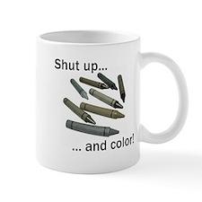 Shut up and color! Small Mug