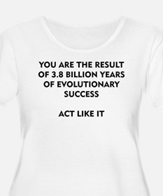 EVOLUTIONARY SUCCESS ACT LIKE IT Plus Size T-Shirt