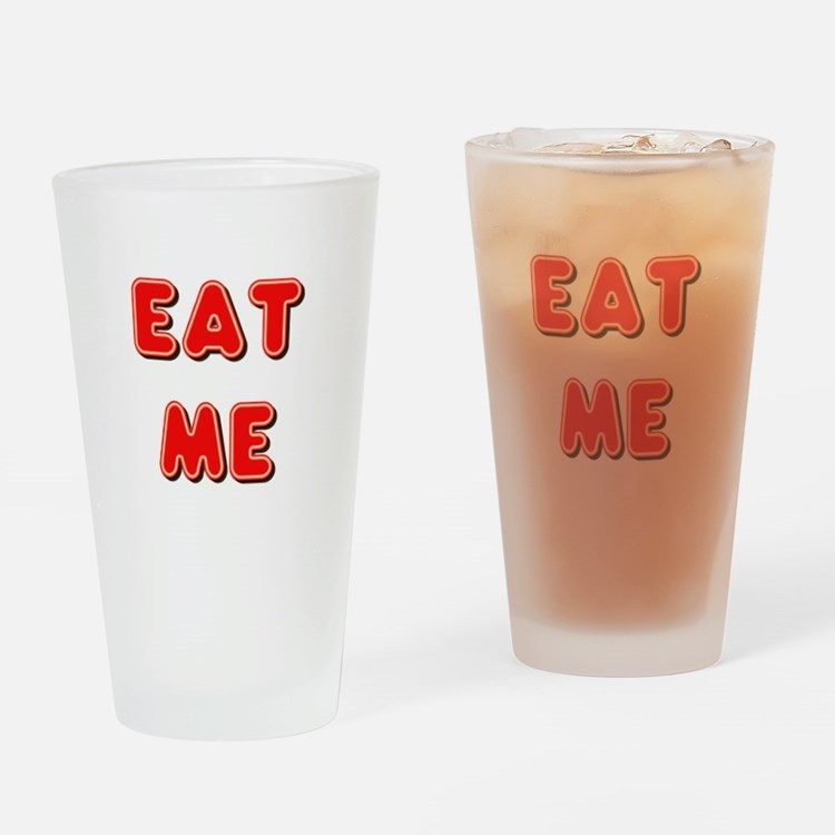 Eat Me Drinking Glass