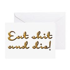 Eat Shit and Die Greeting Card