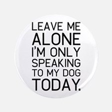 """Only my dog understands. 3.5"""" Button (100 pack)"""