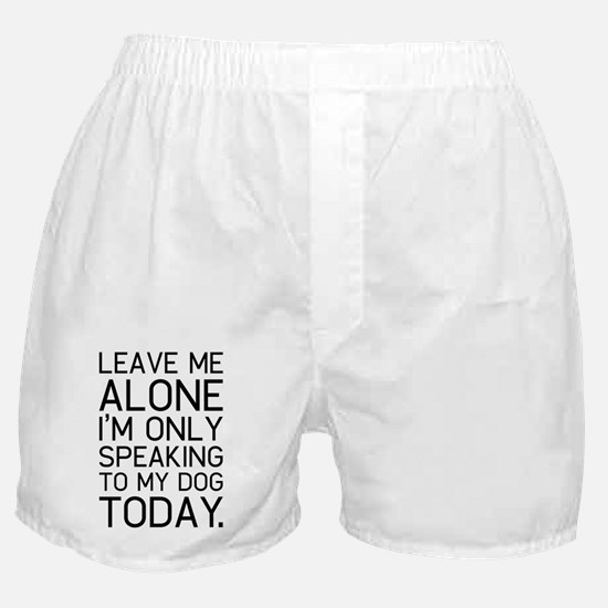Only my dog understands. Boxer Shorts