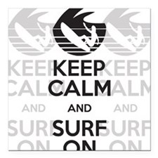 "keep calm and surf on Square Car Magnet 3"" x 3"""
