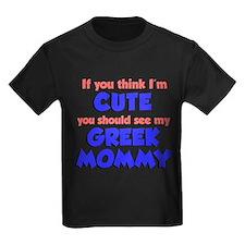 Think Im Cute Greek Mommy T-Shirt
