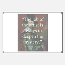 The Job Of The Artist - Bacon Banner