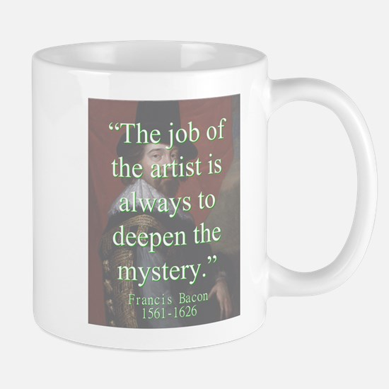 The Job Of The Artist - Bacon Mug