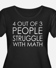 4 out of 3 People Struggle With Math Plus Size T-S
