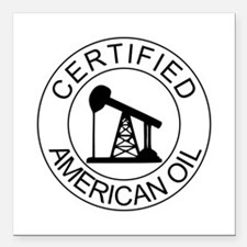 """Certified American Oil Square Car Magnet 3"""" x 3"""""""