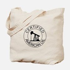Certified American Oil Tote Bag