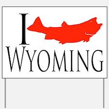I fish Wyoming Yard Sign