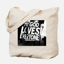 My God Loves Everyone Tote Bag