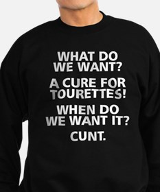 Cure for Tourettes Humor Sweatshirt
