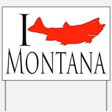 I fish Montana Yard Sign