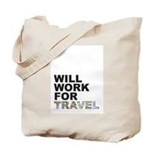 Will Work For Travel Tote Bag