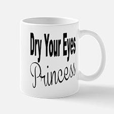 Dry Your Eyes Princess Mug