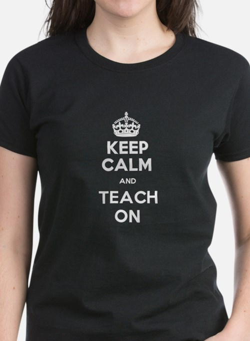 Keep Calm and Teach On Organic Fitted (Lady) T-Shi