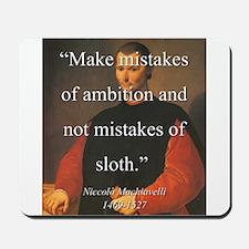 Make Mistakes Of Ambition - Machiavelli Mousepad