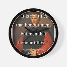 It Is Not Titles Tha Honour Men - Machiavelli Wall