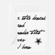 A Star danced and under that I was born... Greetin