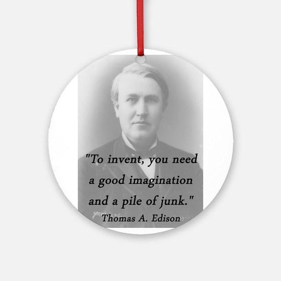 Edison - To Invent Round Ornament
