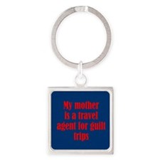 Mothers and Guilt Trips Square Keychain