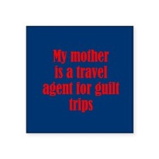 """Mothers and Guilt Trips Square Sticker 3"""" x 3"""""""