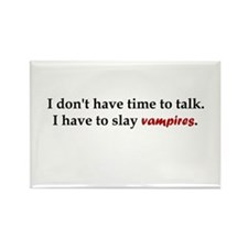 Have to Slay Vampires Rectangle Magnet