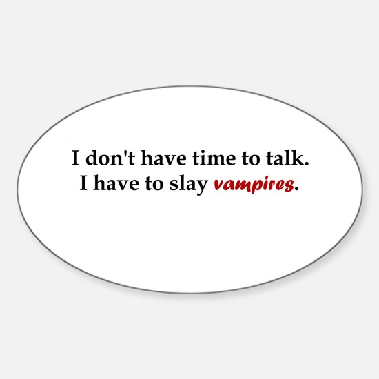 Have to Slay Vampires Oval Decal