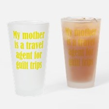 Mothers and Guilt Trips Drinking Glass