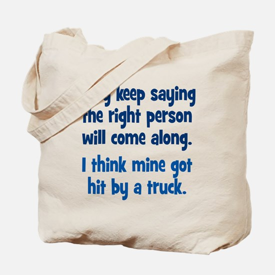 The Right Person Tote Bag