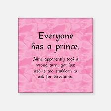"Everyone has a Prince Square Sticker 3"" x 3"""