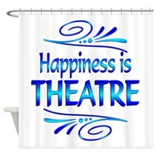 Happiness is Theatre Shower Curtain