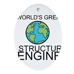Worlds Greatest Structural Engineer Ornament (Oval