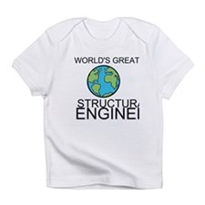 Worlds Greatest Structural Engineer Infant T-Shirt