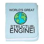 Worlds Greatest Structural Engineer baby blanket