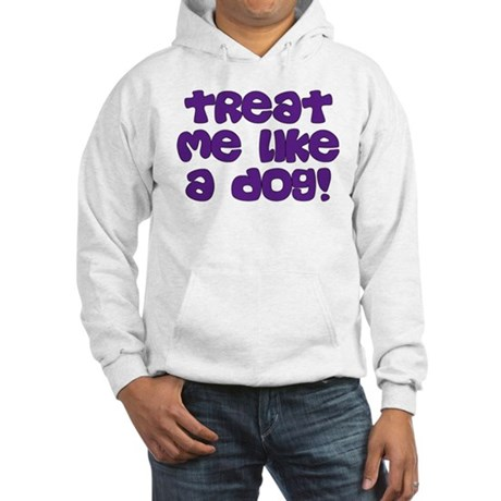 Like a Dog Hooded Sweatshirt