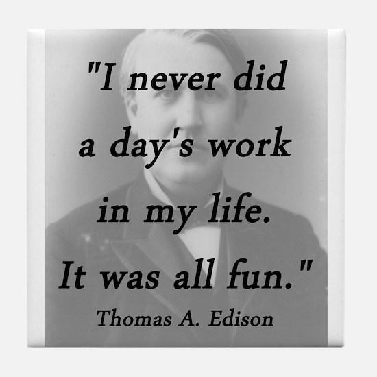 Edison - Days Work Tile Coaster