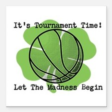 It's Tournament Time! Let The Madness Begin Square