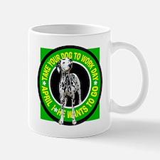 TAKE YOUR DALMATIAN TO WORK Mug