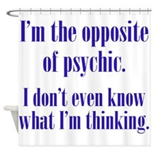 Opposite of Psychic Shower Curtain