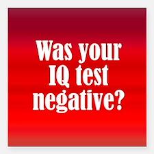 """Negative IQ Test Square Car Magnet 3"""" x 3"""""""