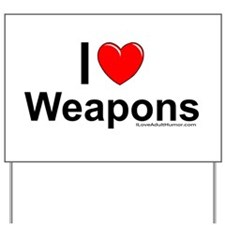 Weapons Yard Sign