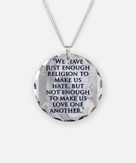We Have Just Enough Religion - J Swift Necklace