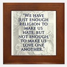 We Have Just Enough Religion - J Swift Framed Tile